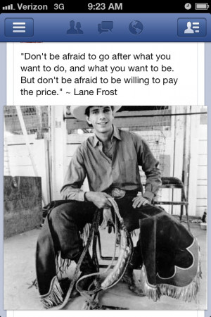 Lane Frost- My oldest son's middle name is after him.