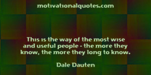 This is the way of the most wise and useful people - the more they ...