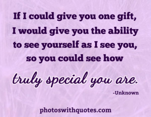Trutly Special You Are.