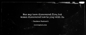 Play with fire.