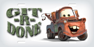 CARS Tow Mater, git r done License Plate, CARS Tow Mater, git r done ...