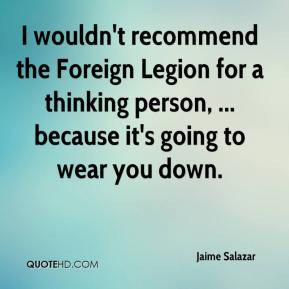 Jaime Salazar - I wouldn't recommend the Foreign Legion for a thinking ...