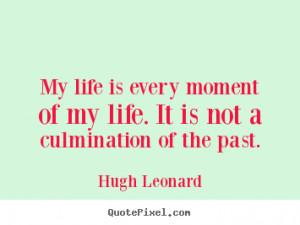 ... hugh leonard more life quotes success quotes inspirational quotes love
