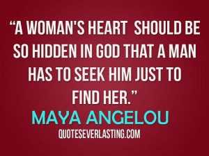 Maya Angelou Quotes A Womans Heart a woman's heart should be so