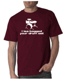 TeaBagged Your Drum Set T-shirt - Step Brothers T-shirts