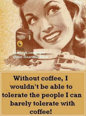 Without coffee..