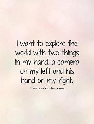 Travel Quotes Holding Hands Quotes Camera Quotes Explore Quotes
