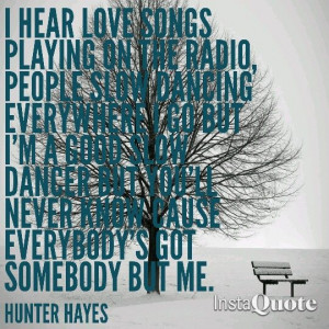 everybodys got somebody but me hunter hayes lyrics quote country jason ...