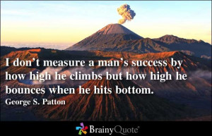 The heights one attains, while one has everything going their way, is ...