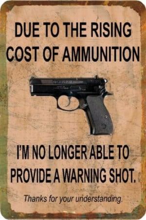 Country Funny Quotes, Funny Gun Quotes, Man Cave Garage, Warning Shots ...