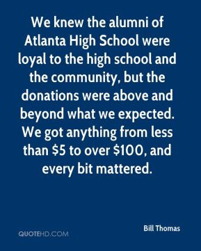Bill Thomas - We knew the alumni of Atlanta High School were loyal to ...