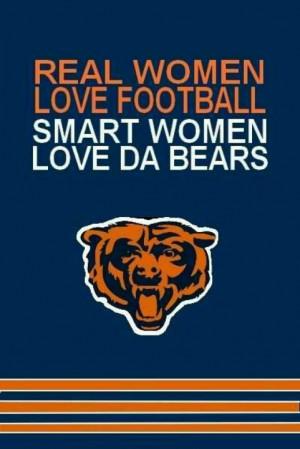 real women love football; smart women love da Bears