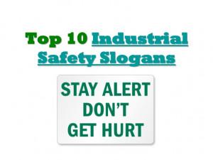 Top 10 industrial safety slogans