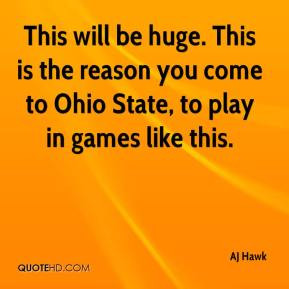 ... This is the reason you come to Ohio State, to play in games like this