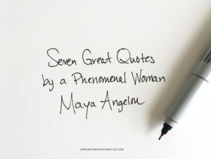 Great Quotes by Maya Angelou