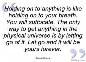 deepak+chopra+quotes+on+mindfulness | ... on to anything is like ...