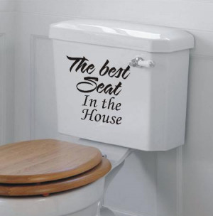 Best seat in the House funny bathroom wall art sticker quote