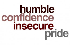Humble Confidence vs. Insecure Pride
