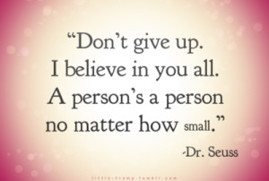 stay strong, quotes, love, teens, teen quotes, Dr. Suess, dont give up ...
