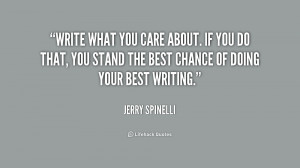 quote-Jerry-Spinelli-write-what-you-care-about-if-you-222637_1.png