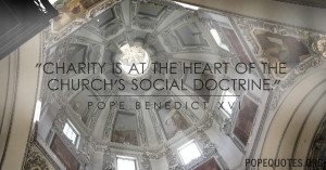 Pope Benedict XVI Quote: Charity is at the heart of the church's ...
