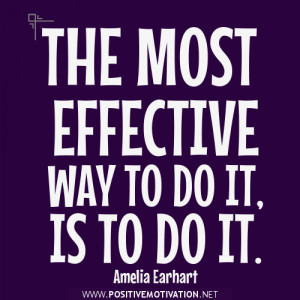 Motivational Quote: The most effective way to do it