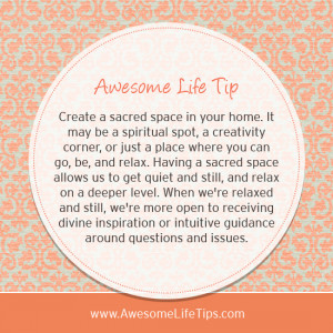 Awesome Life Tip: Create a Sacred Space