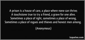 prison is a house of care, a place where none can thrive;A ...