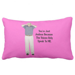 The Voices - Funny Sayings Quotes Pillow
