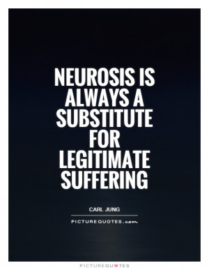 Neurosis Quotes