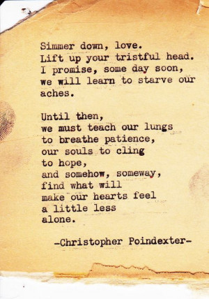 ... Christopher Poindexter, Hope Quotes, Literary Quotes, Heart Feelings