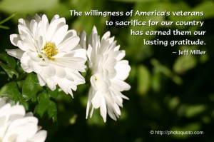 ... veterans to sacrifice for our country has earned them our lasting