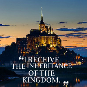 Quotes Picture: i receive the inheritance of the kingdom