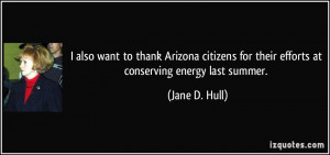 also want to thank Arizona citizens for their efforts at conserving ...