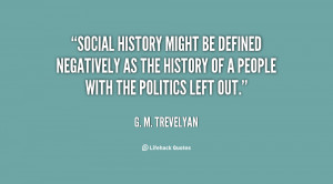 Social history might be defined negatively as the history of a people ...