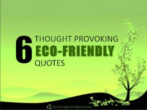 Thought Provoking Eco-Friendly Quotes
