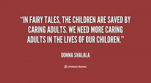 In fairy tales, the children are saved by caring adults. We need more ...