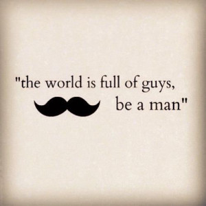 guys, man, mustache, quotes