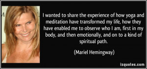 wanted to share the experience of how yoga and meditation have ...