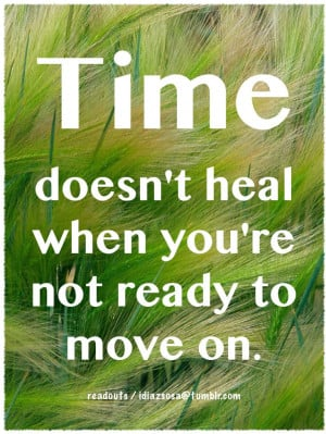 Time doesn't heal