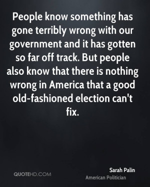 People know something has gone terribly wrong with our government and ...