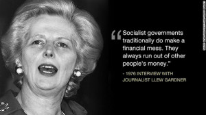Margaret Thatcher famously commented on the European welfare state ...