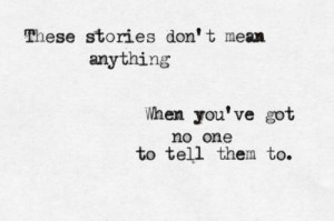 quote-a-lyric:Brandi Carlile - The StorySubmitted by takeovermycontrol ...