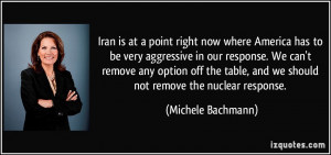 Iran is at a point right now where America has to be very aggressive ...