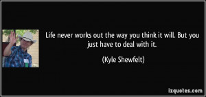 ... you think it will. But you just have to deal with it. - Kyle Shewfelt