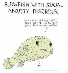 ... funni, social anxiety disorder, social anxieti, humor, puff, blowfish