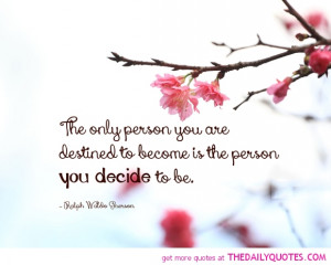 ... -you-decide-to-be-ralph-waldo-emerson-quotes-sayings-pictures.jpg
