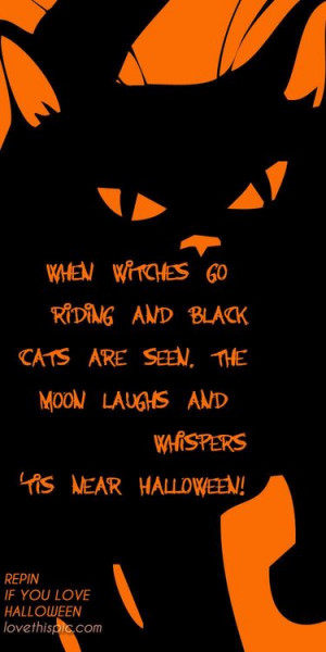 ... Cats Are Seen. The Moon Laughs And Whispers 'Tis Near Halloween