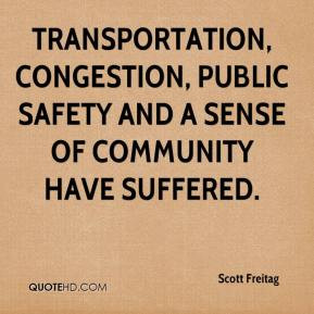 Scott Freitag - Transportation, congestion, public safety and a sense ...