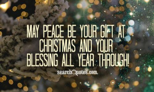 Giving Christmas Gifts Quotes May peace be your gift at
